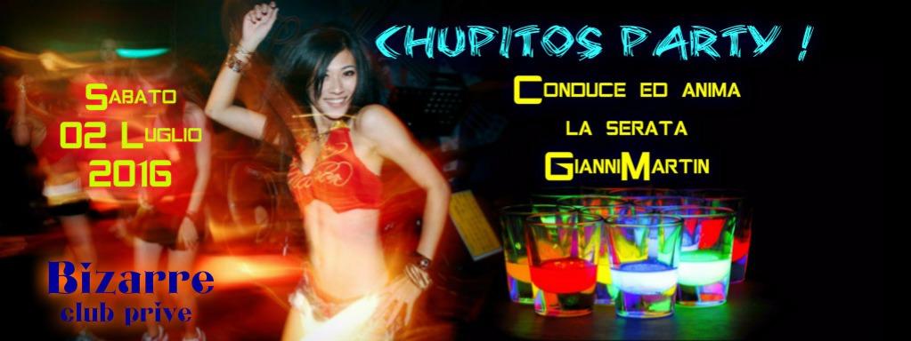 SABATO 2 LUGLIO SEXY CHUPITO PARTY  BIZARRE CLUB PRIVE