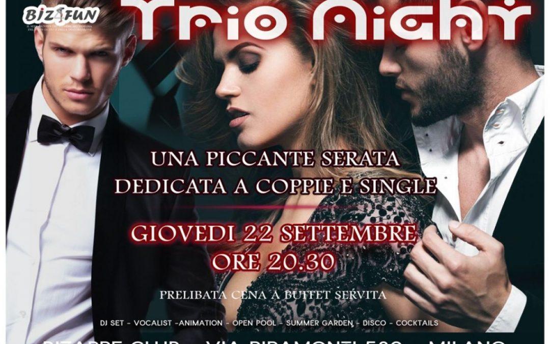 GIOVEDI' 22 SETTEMBRE TRIO NIGHT BIZARRE CLUB PRIVE