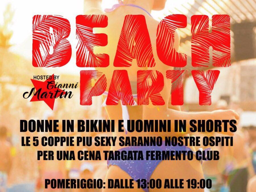 BEACH PARTY VENERDI 28 LUGLIO FERMENTO CLUB PRIVE'