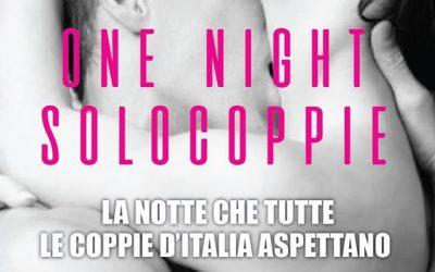 ONE NIGHT SOLO COPPIE SABATO 24 MARZO FERMENTO CLUB PRIVE'